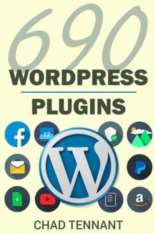 WordPress Plugins: 690 Free Plugins for Developing Amazing and Profitable (SEO, 1