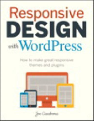 Responsive Design with WordPress: How to make great responsive themes and plugin 10